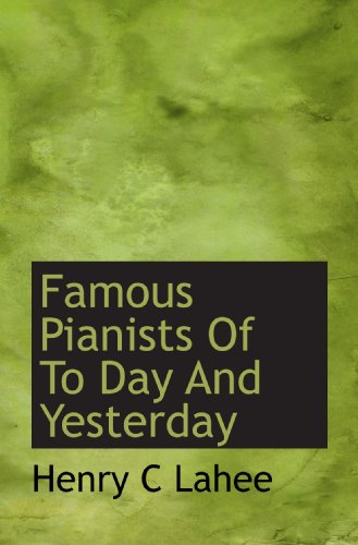 9781116434118: Famous Pianists Of To Day And Yesterday