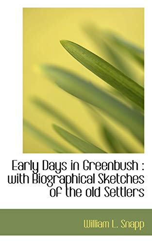 9781116435313: Early Days in Greenbush: with Biographical Sketches of the old Settlers