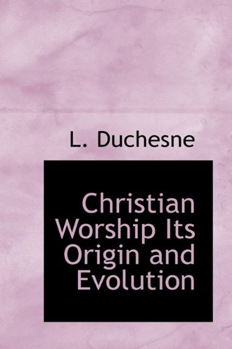 9781116438338: Christian Worship Its Origin and Evolution