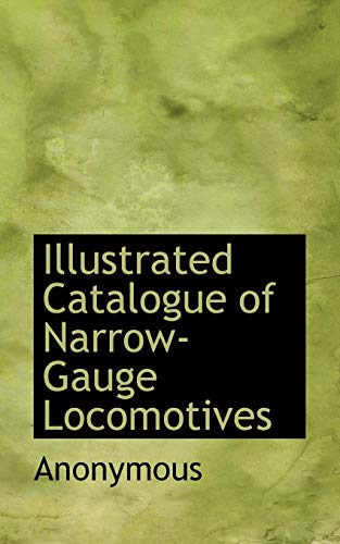 Illustrated Catalogue of Narrow-Gauge Locomotives: Anonymous
