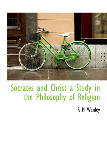 9781116444384: Socrates and Christ a Study in the Philosophy of Religion