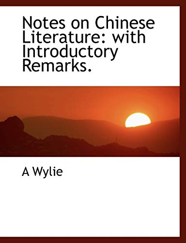 9781116445701: Notes on Chinese Literature: with Introductory Remarks.