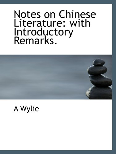 9781116445725: Notes on Chinese Literature: with Introductory Remarks.