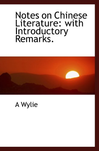 9781116445732: Notes on Chinese Literature: with Introductory Remarks.