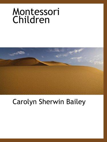 9781116446364: Montessori Children