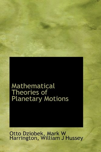 9781116447170: Mathematical Theories of Planetary Motions