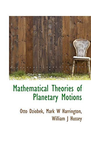 9781116447194: Mathematical Theories of Planetary Motions