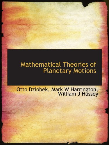 9781116447200: Mathematical Theories of Planetary Motions