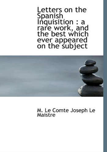 Letters on the Spanish Inquisition: a rare: M. Le Comte