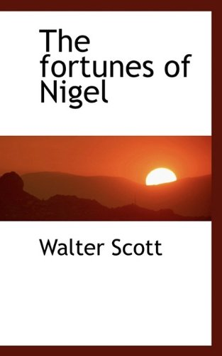 9781116449778: The Fortunes of Nigel