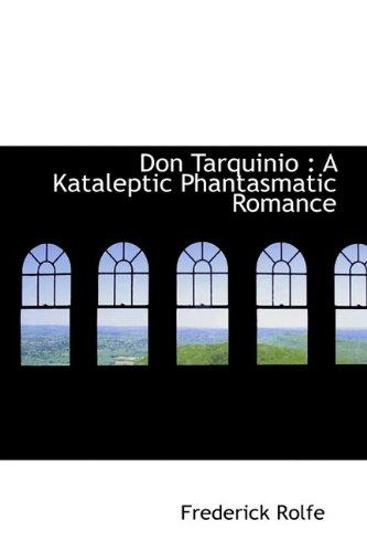 9781116457001: Don Tarquinio: A Kataleptic Phantasmatic Romance