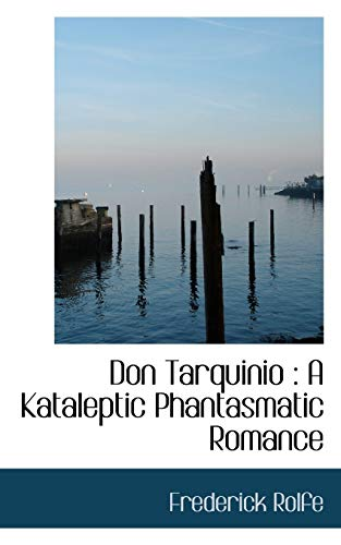 9781116457032: Don Tarquinio: A Kataleptic Phantasmatic Romance