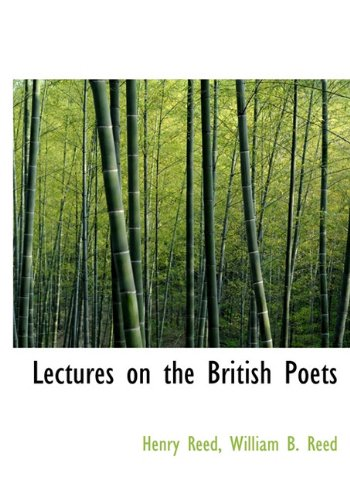Lectures on the British Poets (9781116457605) by Henry Reed; William B. Reed
