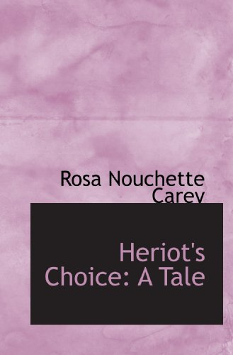 9781116459630: Heriot's Choice: A Tale