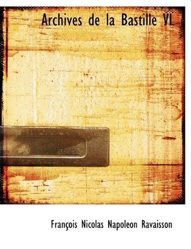 9781116460186: Archives de La Bastille VI (French Edition)