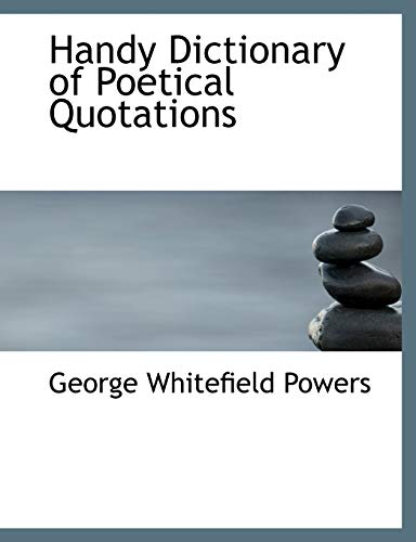 9781116467468: Handy Dictionary of Poetical Quotations