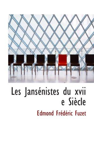 9781116469493: Les Jansénistes du xvii e Siècle (French Edition)