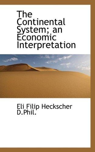 9781116477825: The Continental System; an Economic Interpretation