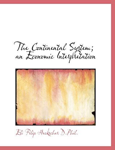 9781116477849: The Continental System; an Economic Interpretation