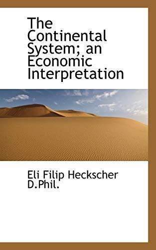 9781116477856: The Continental System; an Economic Interpretation