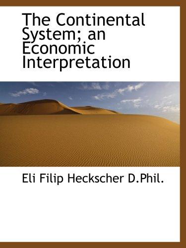 9781116477863: The Continental System; an Economic Interpretation