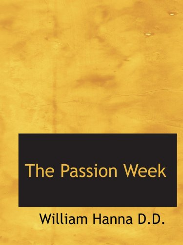 The Passion Week (1116482002) by Hanna, William