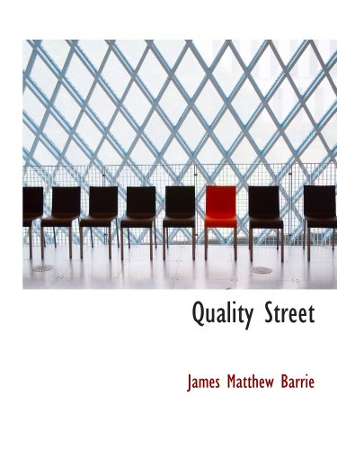 Quality Street (9781116490961) by James Matthew Barrie
