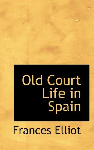 9781116495430: Old Court Life in Spain