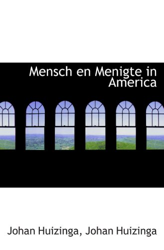 Mensch en Menigte in America (Dutch Edition) (1116499436) by Huizinga, Johan