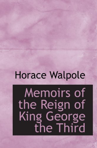 9781116499858: Memoirs of the Reign of King George the Third