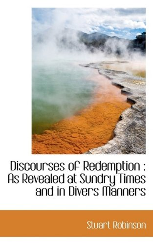 9781116501964: Discourses of Redemption: As Revealed at Sundry Times and in Divers Manners