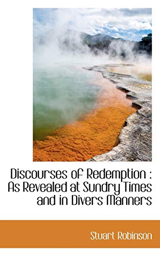 9781116501995: Discourses of Redemption: As Revealed at Sundry Times and in Divers Manners