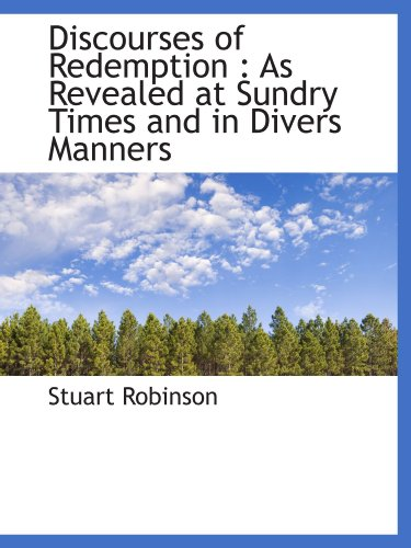 9781116502008: Discourses of Redemption : As Revealed at Sundry Times and in Divers Manners