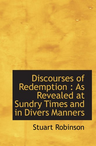 9781116502015: Discourses of Redemption : As Revealed at Sundry Times and in Divers Manners