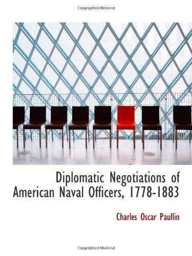 9781116502121: Diplomatic Negotiations of American Naval Officers, 1778-1883