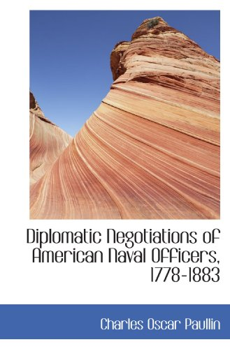 9781116502138: Diplomatic Negotiations of American Naval Officers, 1778-1883