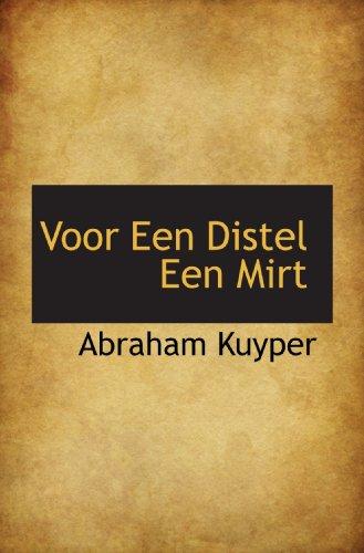 Voor Een Distel Een Mirt (Dutch Edition) (9781116507997) by Kuyper, Abraham