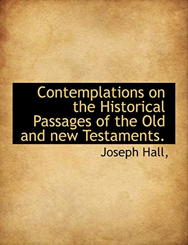9781116520729: Contemplations on the Historical Passages of the Old and new Testaments.
