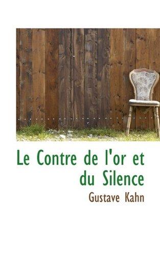 Le Contre de l'or et du Silence (9781116530865) by Gustave Kahn