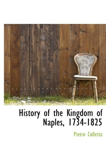 9781116532708: History of the Kingdom of Naples, 1734-1825
