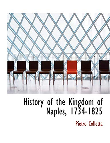 9781116532722: History of the Kingdom of Naples, 1734-1825