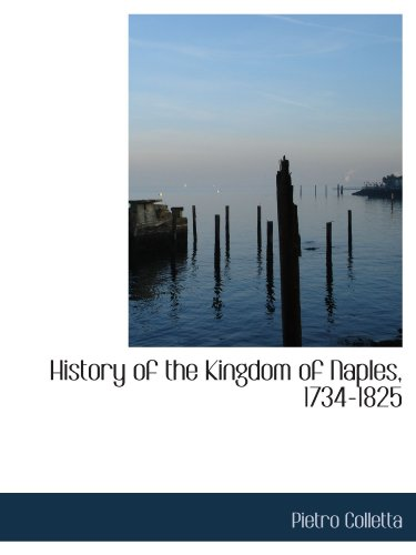 9781116532746: History of the Kingdom of Naples, 1734-1825