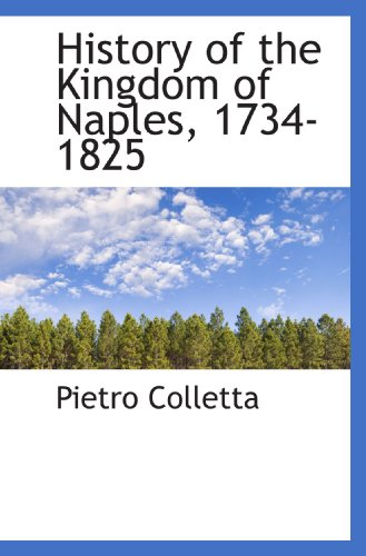 9781116532753: History of the Kingdom of Naples, 1734-1825