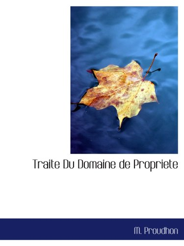 9781116540345: Traite Du Domaine de Propriete (French Edition)