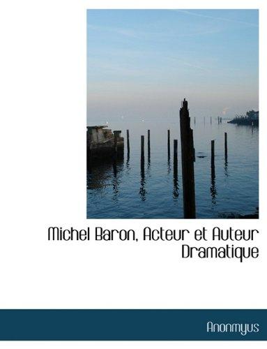 9781116543322: Michel Baron, Acteur Et Auteur Dramatique