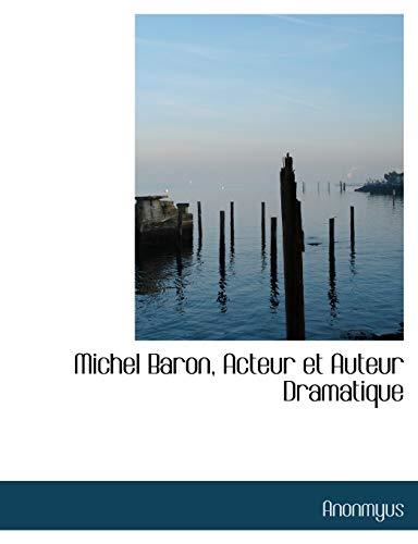 9781116543346: Michel Baron, Acteur Et Auteur Dramatique