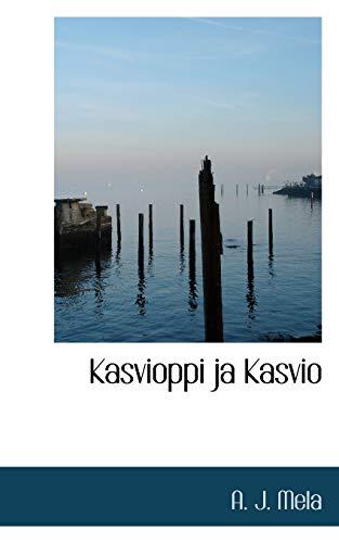 Kasvioppi Ja Kasvio (Paperback): A J Mela