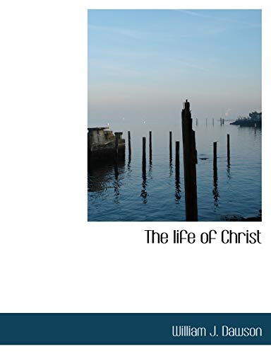 9781116548082: The life of Christ