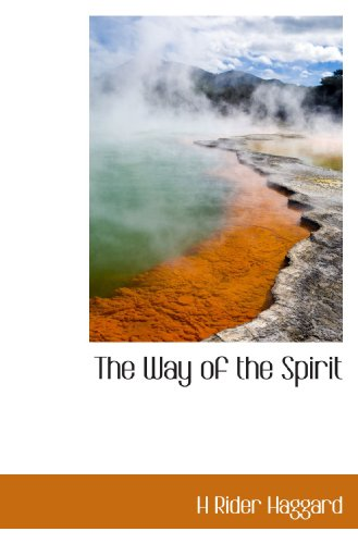 The Way of the Spirit (1116554232) by Haggard, H Rider