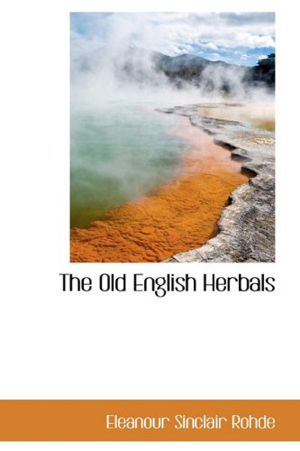 9781116563672: The Old English Herbals